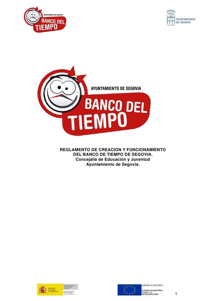 REGLAMENTO DE CREACION Y FUNCIONAMIENTO    DEL BANCO DE TIEMPO DE SEGOVIA.     Concejalía de Educación y Juventud         ...