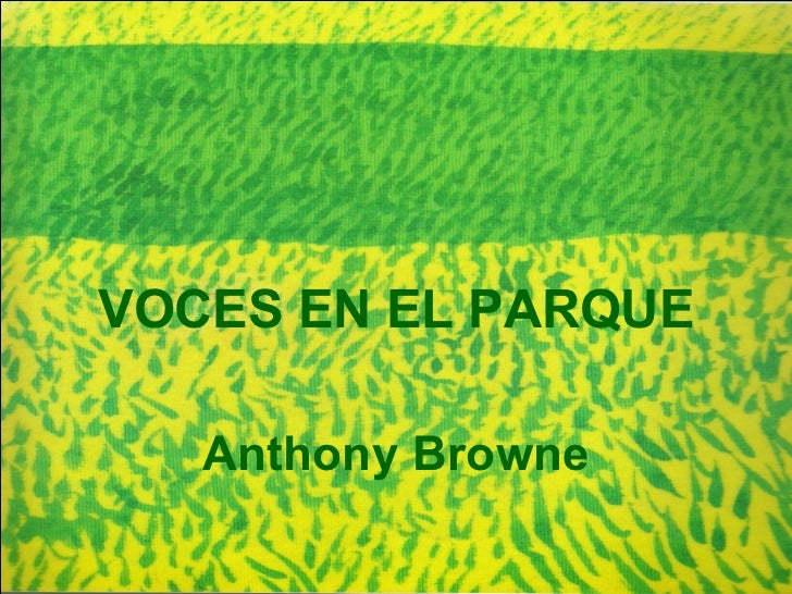 VOCES EN EL PARQUE Anthony Browne