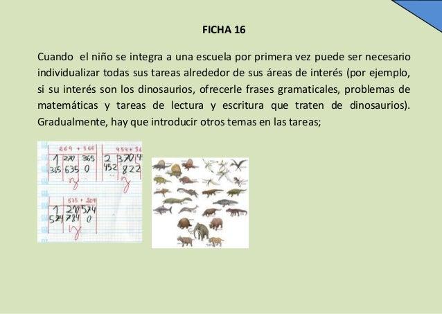 FICHA 16 Cuando el niño se integra a una escuela por primera vez puede ser necesario individualizar todas sus tareas alred...