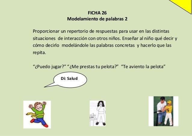 FICHA 26 Modelamiento de palabras 2 Proporcionar un repertorio de respuestas para usar en las distintas situaciones de int...
