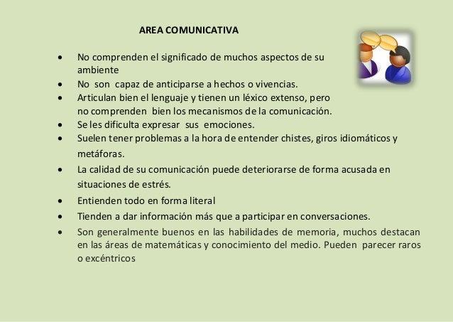 AREA COMUNICATIVA           No comprenden el significado de muchos aspectos de su ambiente No son capaz de antici...