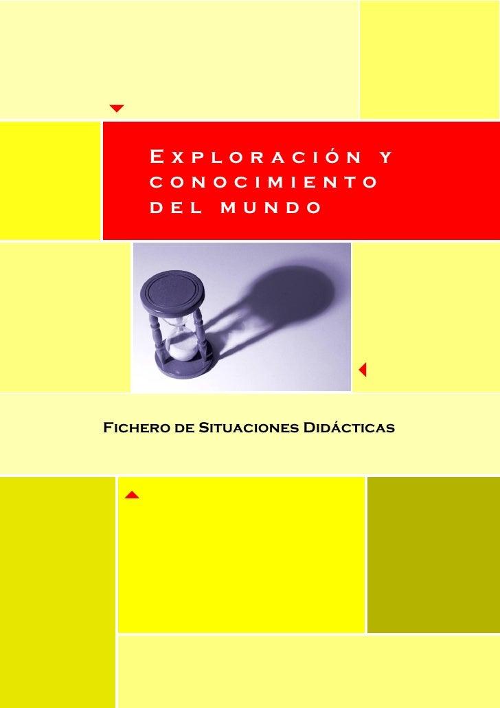 Exploración y     conocimiento     del mundoFichero de Situaciones Didácticas