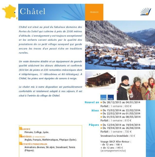 Châtel  FRANCE  Châtel est situé au pied du fabuleux domaine des Portes du Soleil qui culmine à près de 2500 mètres d'alti...