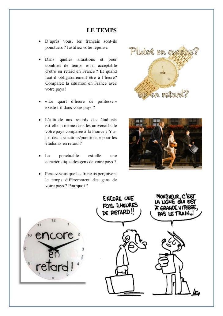 LE TEMPS D'après vous, les français sont-ils  ponctuels ? Justifiez votre réponse. Dans quelles situations et pour  comb...