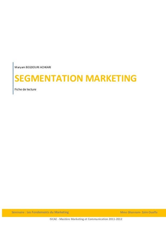 Maryam BEGDOURI ACHKARI  SEGMENTATION MARKETING  Fiche de lectureSéminaire : Les Fondements du Marketing                  ...