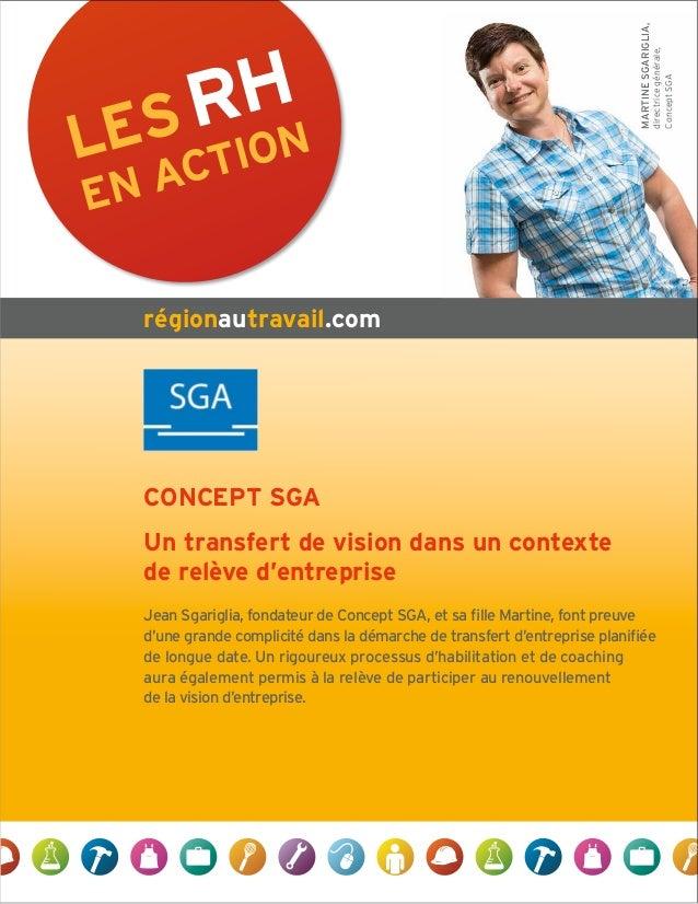 LES RH EN ACTION régionautravail.com MARTINESGARIGLIA, directricegénérale, ConceptSGA CONCEPT SGA Un transfert de vision d...