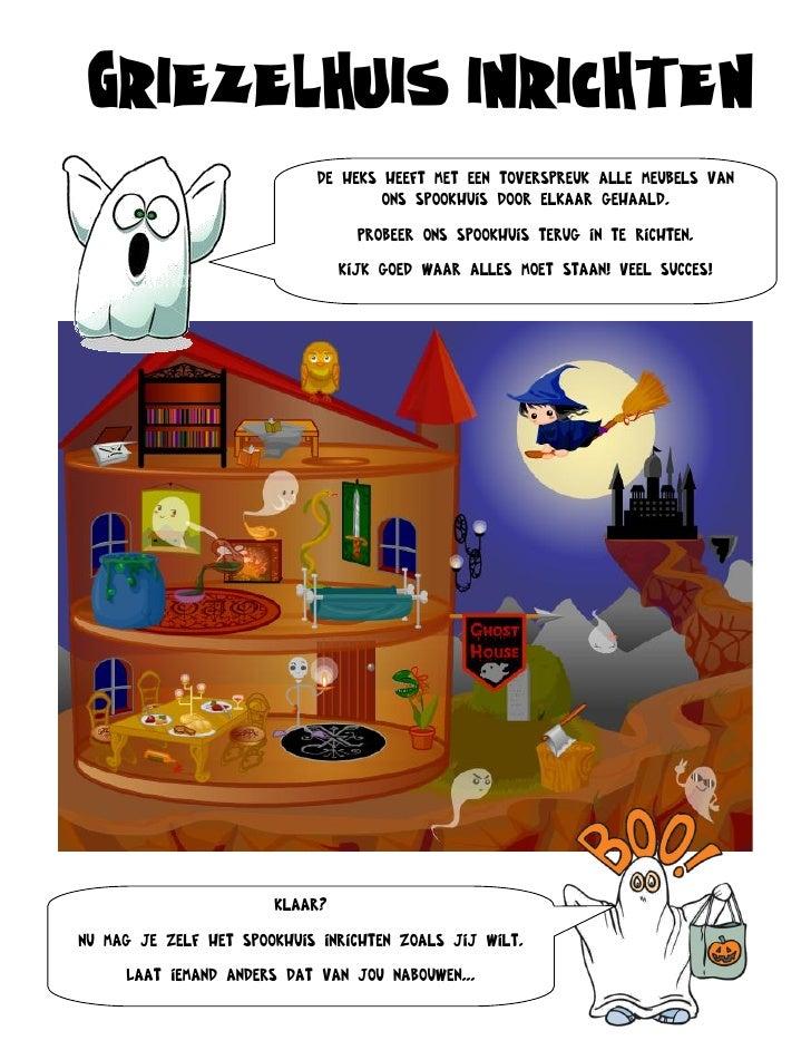 Griezelhuis inrichten                            De heks heeft met een toverspreuk alle meubels van                       ...