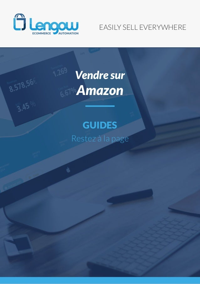 EASILY SELL EVERYWHERE GUIDES Restez à la page Vendre sur Amazon