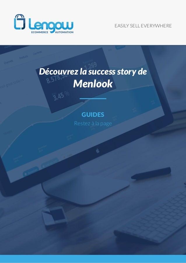 EASILY SELL EVERYWHERE GUIDES Restez à la page Découvrez la success story de Menlook