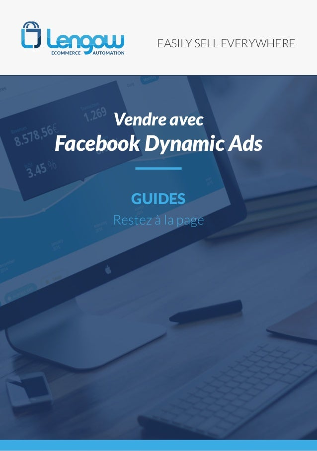 EASILY SELL EVERYWHERE GUIDES Restez à la page Vendre avec Facebook Dynamic Ads
