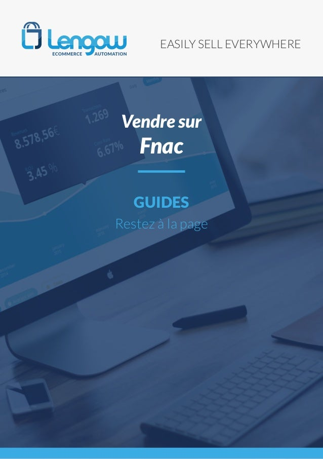 EASILY SELL EVERYWHERE GUIDES Restez à la page Vendre sur Fnac