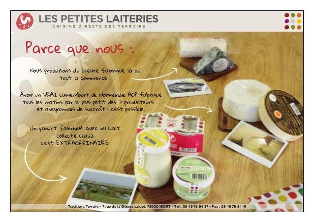 Traditions Terroirs – 7 rue de la Grange Laidet, 79000 NIORT – Tél : 05 49 79 54 37 – Fax : 05 49 79 54 41 Parce que nous ...