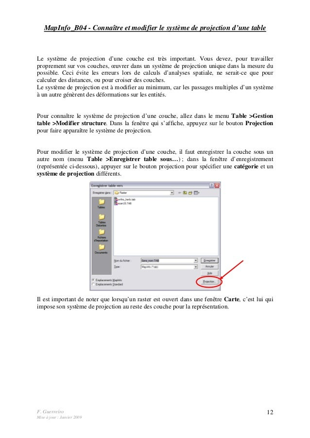 F. Guerreiro Mise à jour : Janvier 2009 12 MapInfo_B04 - Connaître et modifier le système de projection d'une table Le sys...