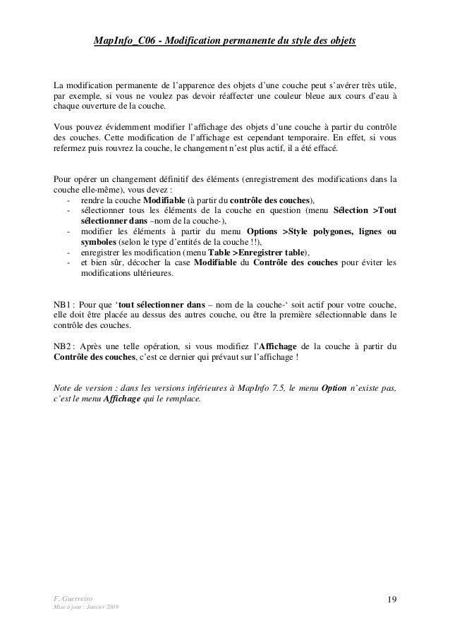 F. Guerreiro Mise à jour : Janvier 2009 19 MapInfo_C06 - Modification permanente du style des objets La modification perma...