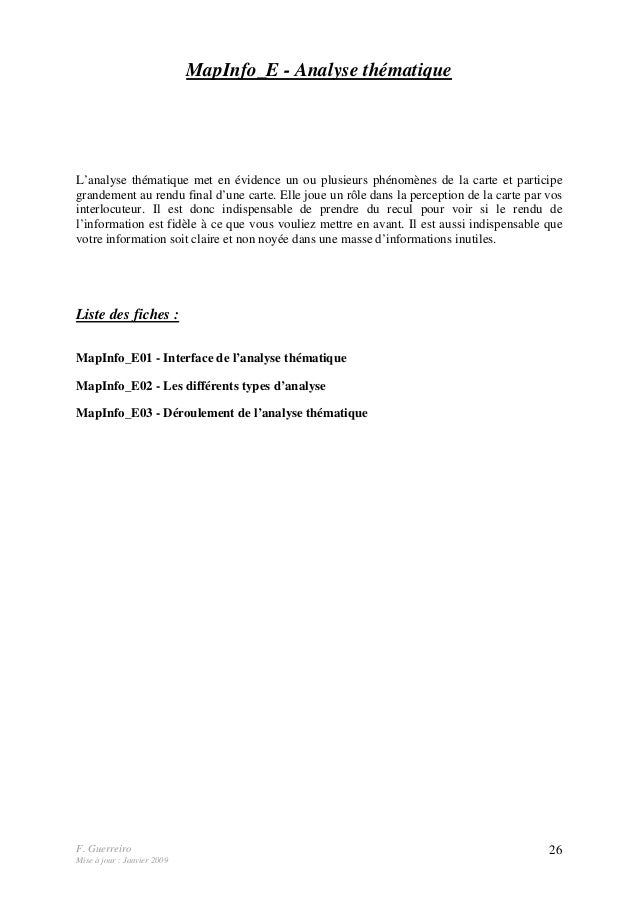 F. Guerreiro Mise à jour : Janvier 2009 26 MapInfo_E - Analyse thématique L'analyse thématique met en évidence un ou plusi...