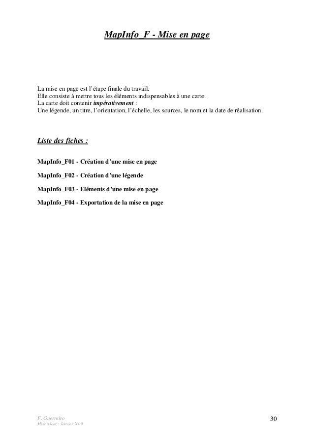 F. Guerreiro Mise à jour : Janvier 2009 30 MapInfo_F - Mise en page La mise en page est l'étape finale du travail. Elle co...