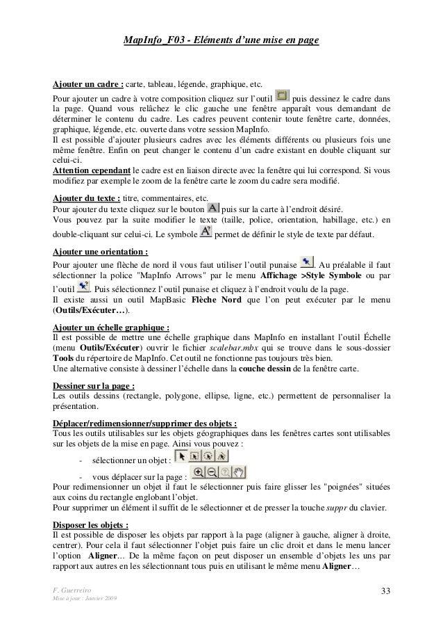 F. Guerreiro Mise à jour : Janvier 2009 33 MapInfo_F03 - Eléments d'une mise en page Ajouter un cadre : carte, tableau, lé...