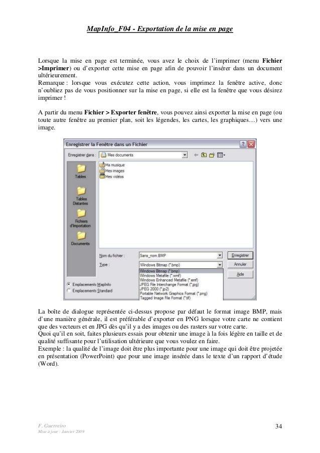 F. Guerreiro Mise à jour : Janvier 2009 34 MapInfo_F04 - Exportation de la mise en page Lorsque la mise en page est termin...