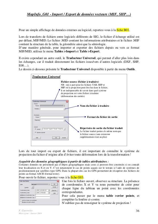 F. Guerreiro Mise à jour : Janvier 2009 36 MapInfo_G01 - Import / Export de données vecteurs (MIF, SHP…) Pour un simple af...