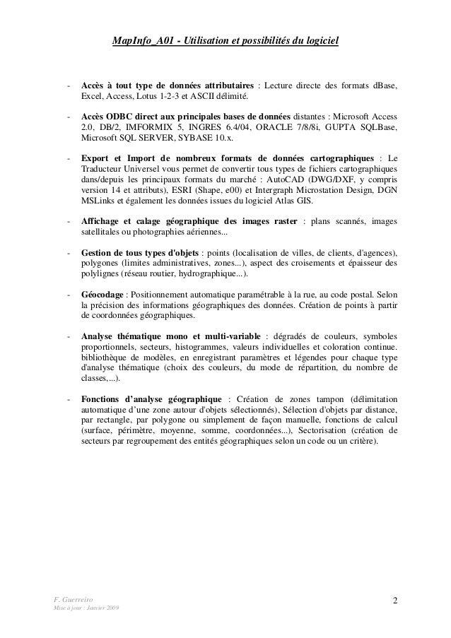 F. Guerreiro Mise à jour : Janvier 2009 2 MapInfo_A01 - Utilisation et possibilités du logiciel - Accès à tout type de don...