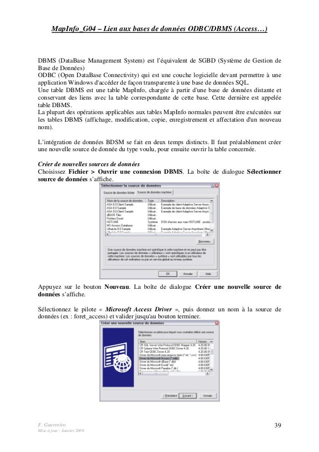 F. Guerreiro Mise à jour : Janvier 2009 39 MapInfo_G04 – Lien aux bases de données ODBC/DBMS (Access…) DBMS (DataBase Mana...