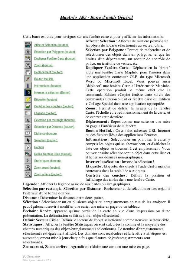 F. Guerreiro Mise à jour : Janvier 2009 4 MapInfo_A03 - Barre d'outils Général Cette barre est utile pour naviguer sur une...