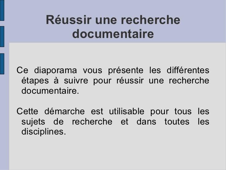 Réussir une recherche documentaire Ce diaporama vous présente les différentes étapes à suivre pour réussir une recherche d...