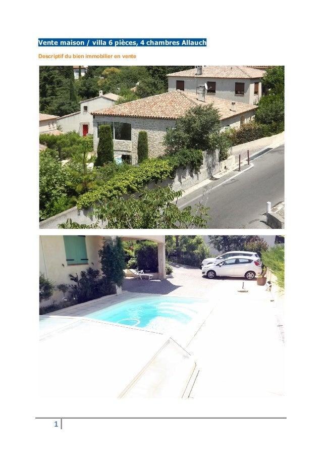 1 Vente maison / villa 6 pièces, 4 chambres Allauch Descriptif du bien immobilier en vente