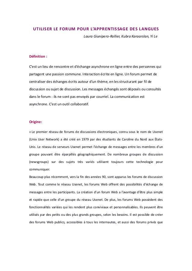 UTILISER LE FORUM POUR L'APPRENTISSAGE DES LANGUES Laura Giunipero-Rollier, Kubra Karaarslan, Yi Le  Définition : C'est un...