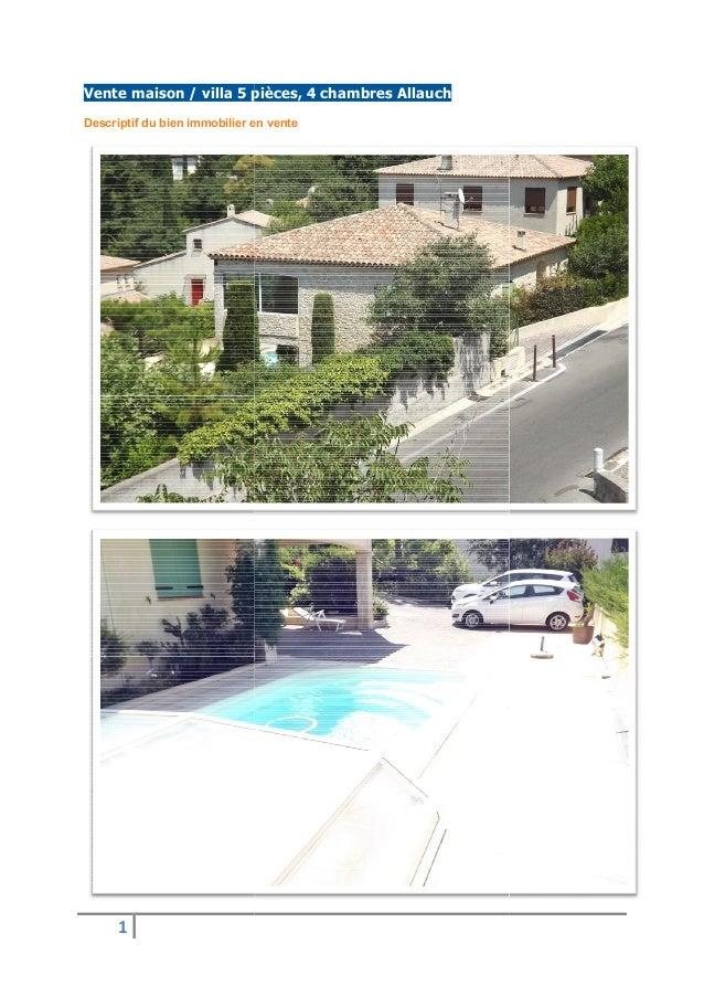 1 Vente maison / villa 5 pièces, 4 chambres Allauch Descriptif du bien immobilier en vente pièces, 4 chambres Allauch Desc...