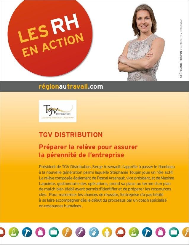 LES RH EN ACTION régionautravail.com STÉPHANIETOUPIN,directrice,TGVDistribution TGV DISTRIBUTION Préparer la relève pour a...