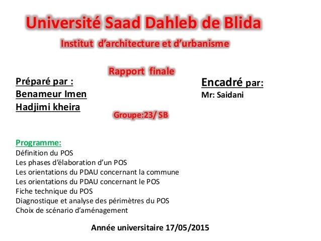 Université Saad Dahleb de Blida Institut d'architecture et d'urbanisme Préparé par : Benameur Imen Hadjimi kheira Encadré ...