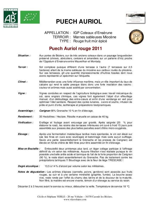 PUECH AURIOL  APPELLATION : IGP Coteaux d'Ensérune  TERROIR : Marnes sableuses Miocène  TYPE : Rouge fruit mûr épicé  Puec...