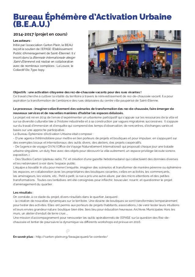 Bureau Éphémère d'Activation Urbaine (B.E.A.U.) 2014-2017 (projet en cours) Les acteurs : Initié par l'association Carton ...
