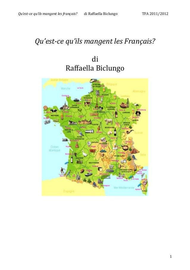 Qu'est-ce qu'ils mangent les français? di Raffaella Biclungo TFA 2011/2012 1 Qu'est-ce qu'ils mangent les Français? di Raf...