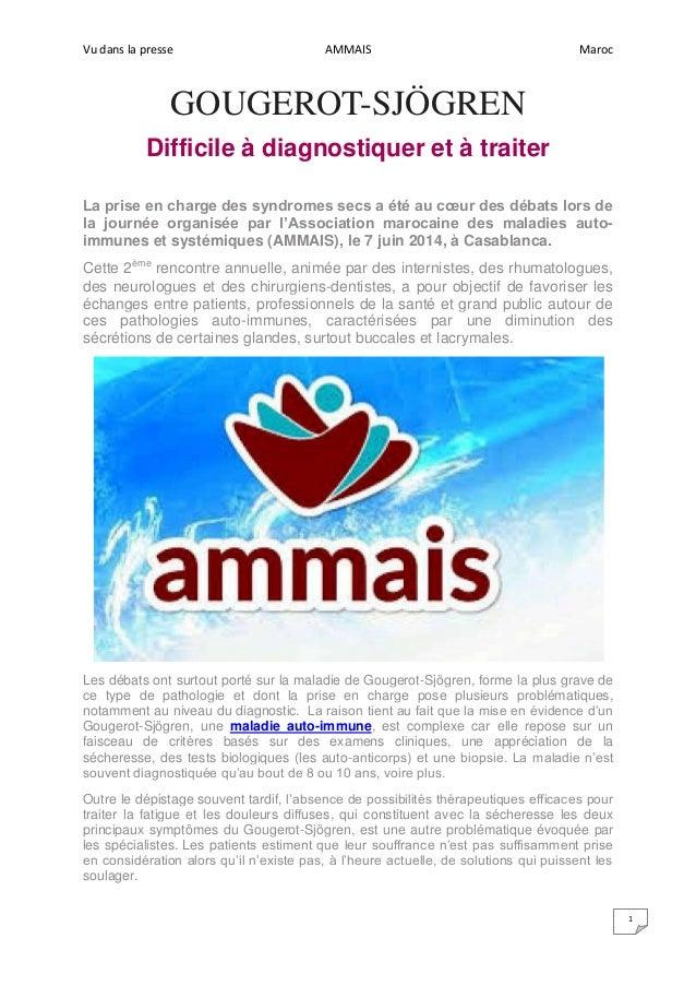 Vu dans la presse AMMAIS Maroc 1 GOUGEROT-SJÖGREN Difficile à diagnostiquer et à traiter La prise en charge des syndromes ...