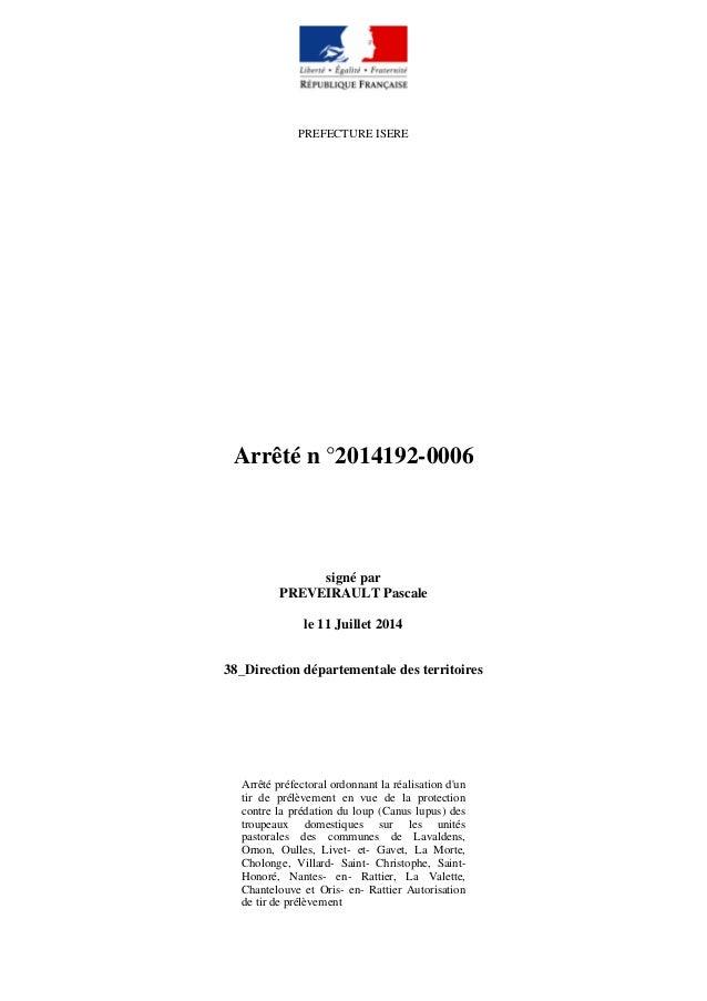 PREFECTURE ISERE Arrêté n °2014192-0006 signé par PREVEIRAULT Pascale le 11 Juillet 2014 38_Direction départementale des t...