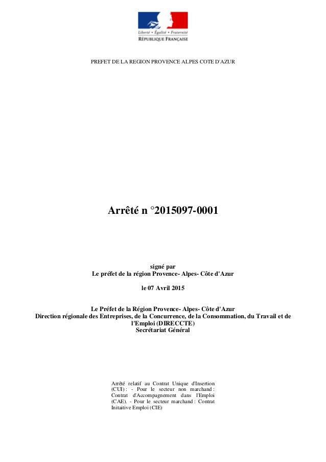 PREFET DE LA REGION PROVENCE ALPES COTE D'AZUR Arrêté n °2015097-0001 signé par Le préfet de la région Provence- Alpes- Cô...