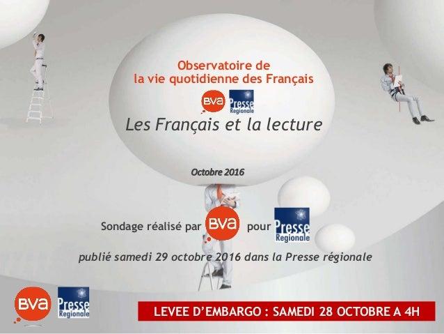 Observatoire de la vie quotidienne des Français Les Français et la lecture Octobre 2016 Sondage réalisé par pour LEVEE D'E...