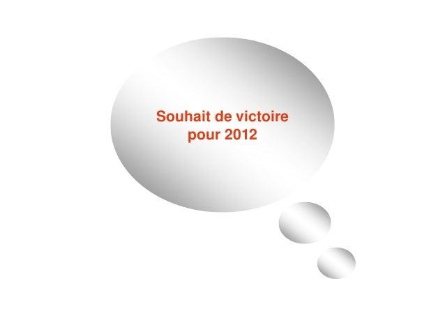Souhait de victoire pour 2012