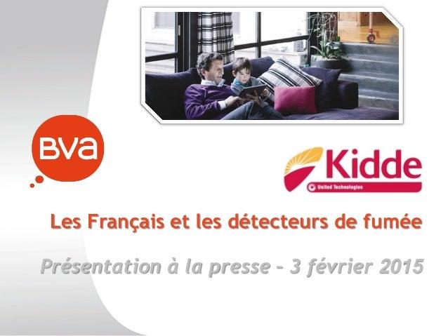 Les Français et les détecteurs de fumée Présentation à la presse – 3 février 2015