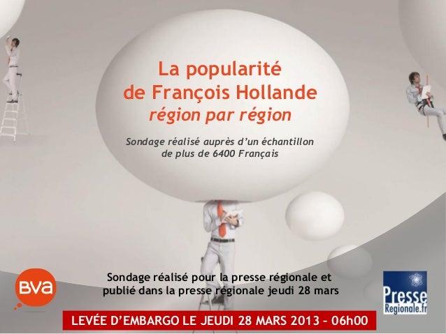 La popularité       de François Hollande            région par région        Sondage réalisé auprès d'un échantillon      ...