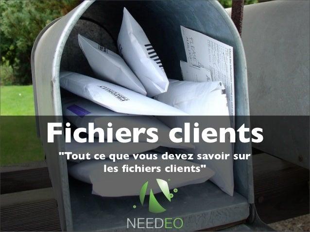 """Fichiers clients""""Tout ce que vous devez savoir sur        les fichiers clients"""""""