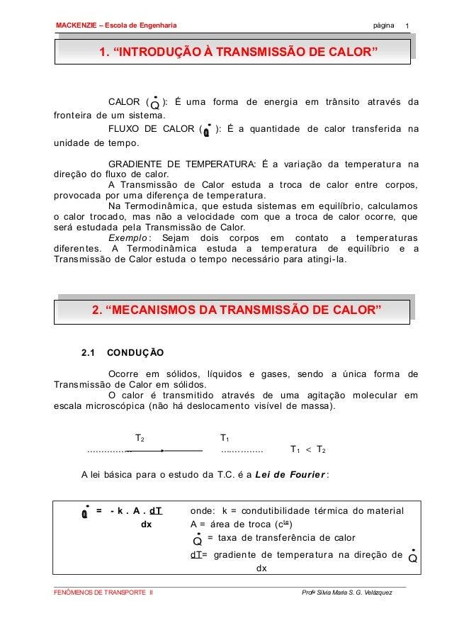"""MACKENZIE – Escola de Engenharia página 1. """"INTRODUÇÃO À TRANSMISSÃO DE CALOR"""" CALOR (Q • ): É uma forma de energia em trâ..."""