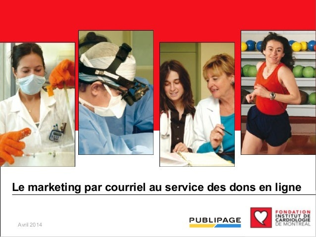 Le marketing par courriel au service des dons en ligne  Avril 2014