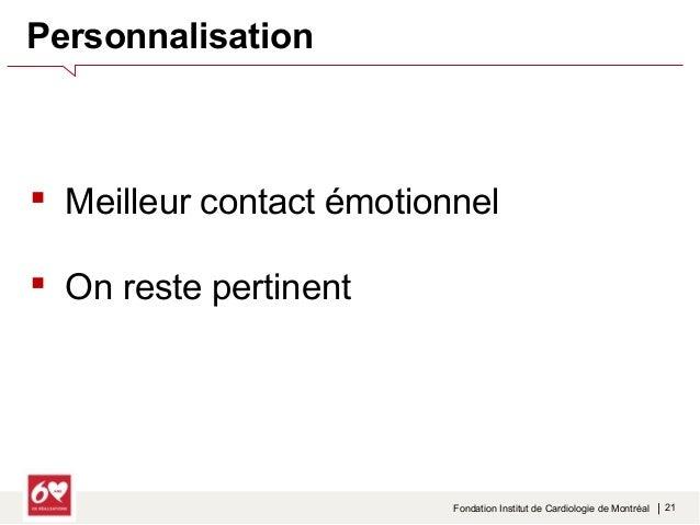 Fondation Institut de Cardiologie de Montréal   23  Version patient  • Présence  humaine,  • Témoignage  vidéo  • Invitati...