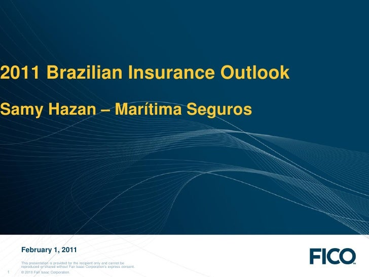 2011 Brazilian Insurance OutlookSamy Hazan – Marítima Seguros    February 1, 2011    This presentation is provided for the...