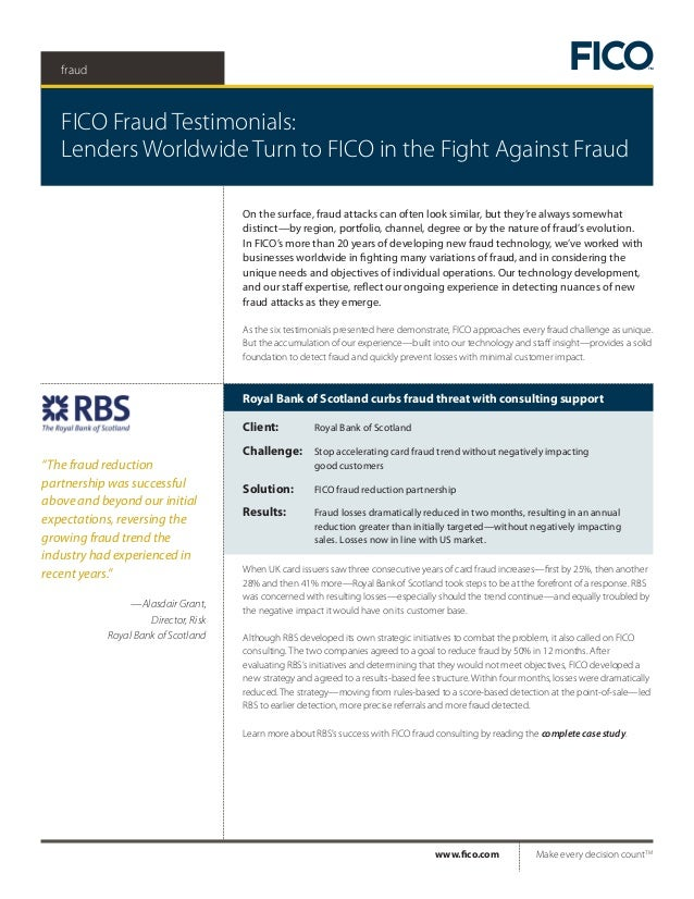 fraud FICO Fraud Testimonials: Lenders Worldwide Turn to FICO in the Fight Against Fraud 	www.fico.com 	 Make every decisi...