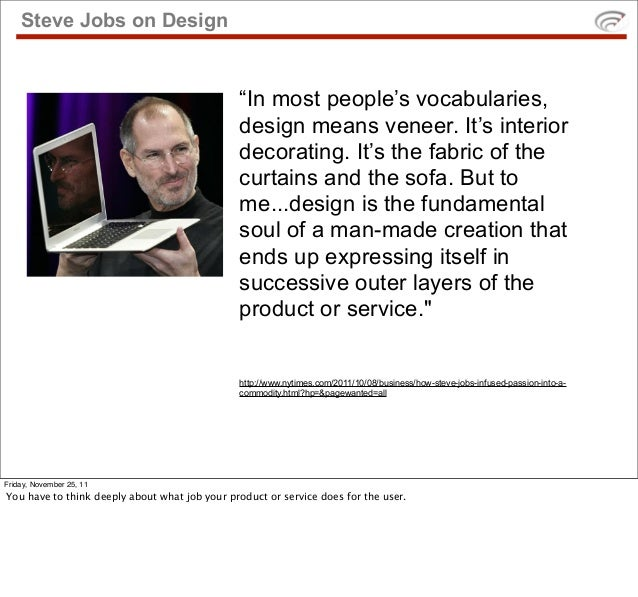 """Steve Jobs on Design                                               """"In most people's vocabularies,                        ..."""