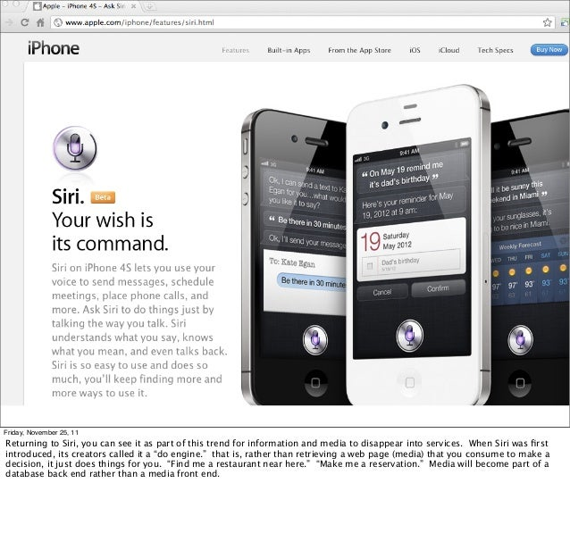 Friday, November 25, 11Returning to Siri, you can see it as part of this trend for information and media to disappear into...